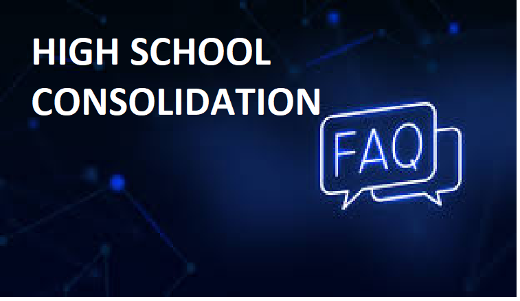 High School Consolidation FAQ